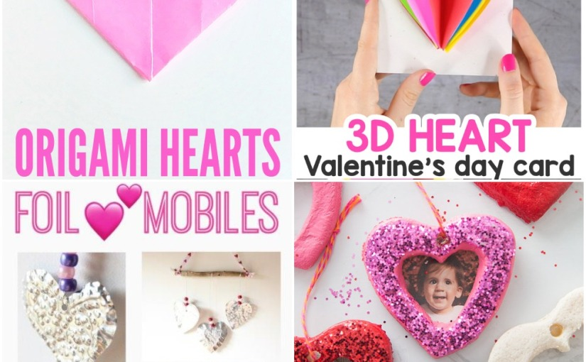 01.22 Valentine Crafts: Heart Card, Origami Heart Bookmarks, Salt Dough Heart, Foil Art HeartMobiles