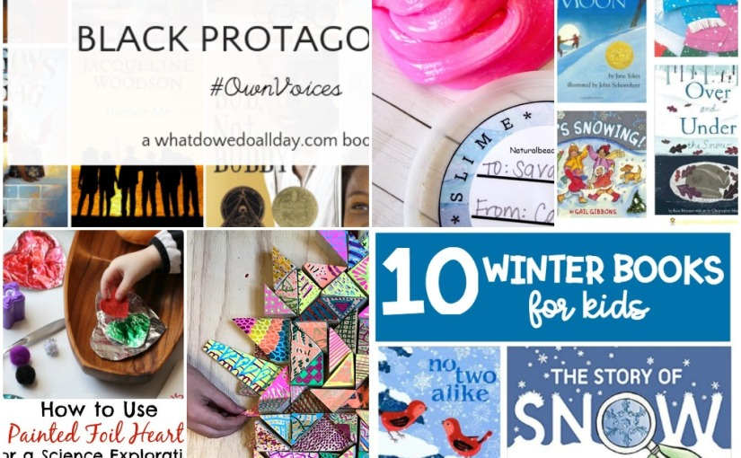 01.22 Foil Heart Science, Painted Wood Blocks, Slime Recipe and Printables, Winter and Middle Grade BooksLists