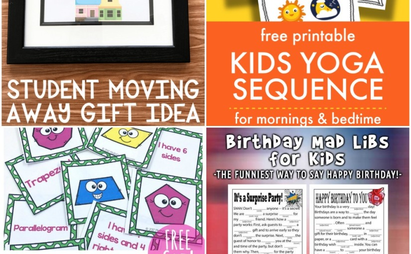 02.11 Printables: Student Moving Away Gift, Kids Yoga Sequence, Shapes Game, Birthday Mad Libs for Kids
