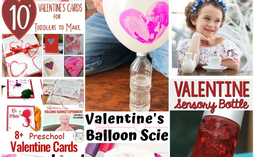02.12 Valentine's Cards Craft List, Valentine Balloon Science Experiment and Sensory Bottle, Manners for Kids