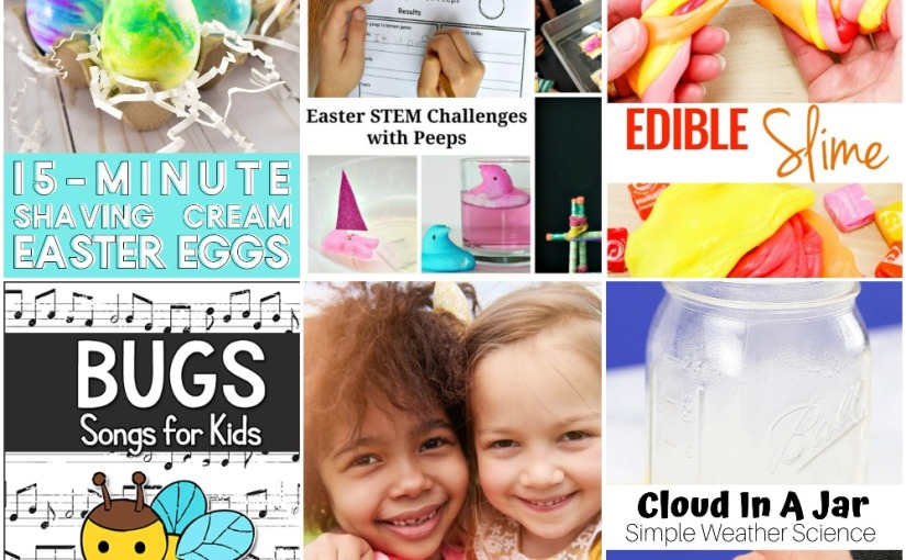 03.19 Easter Eggs, Songs about Bugs, Starburst Slime, Cloud in A Jar, Easter Stem Challenges, Help Make Friends