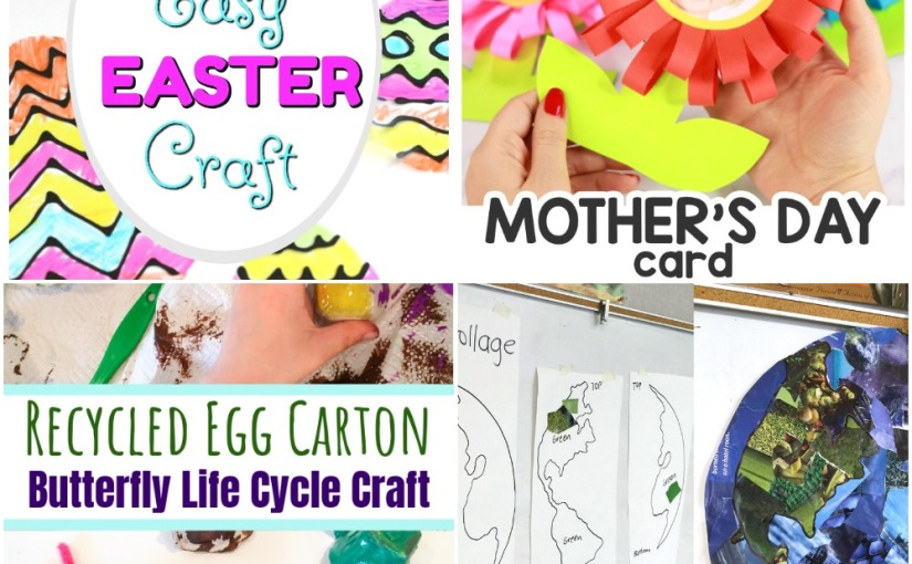 03.26 Crafts: Easter Black Glue Egg, Flower Mother's Day Card, Butterfly Life Cycle, Earth Day PlanetCollage