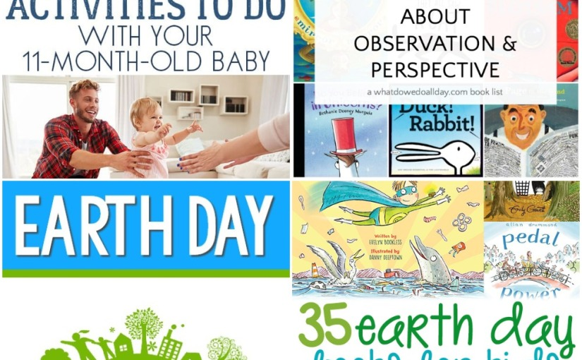 04.01 Activity Ideas for 11 Month Baby, Earth Day Songs, Books about Observation, Earth DayBooks