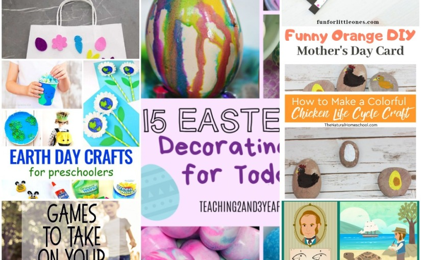 04.13 Mother's Day Card, Chicken Life Cycle, Earth Day Crafts,Charles Darwin, Easter Eggs Decorating, Family Games