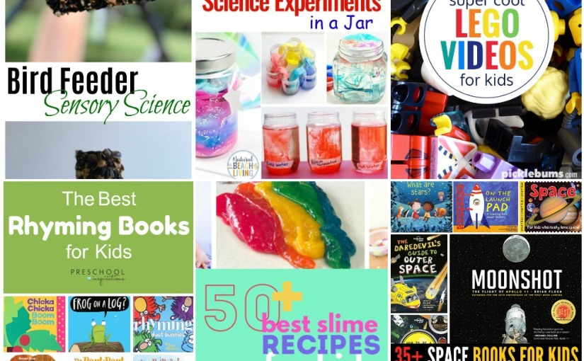 04.26 Roll Bird Feeder, Science in a Jar, 50 Best Slimes, Lego Videos, Rhyming Stories, Space Books