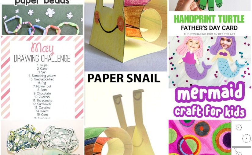 05.02 Crafts: Paper Beads, Turtle Handprint, Mermaid, Circles Art, Paper Snail, Frog Puppet, Drawing Challenge
